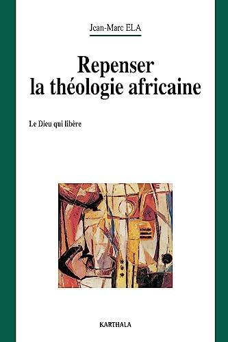 9782845863743: Repenser la theologie africaine (Chretiens en Li)