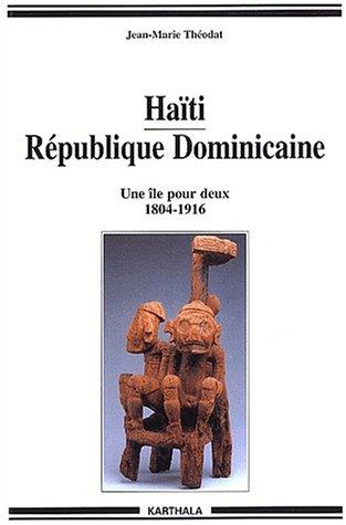 9782845863798: Haiti republique dominicaine-une ile pour deux (1804-1916) (Hommes et Sociétés)