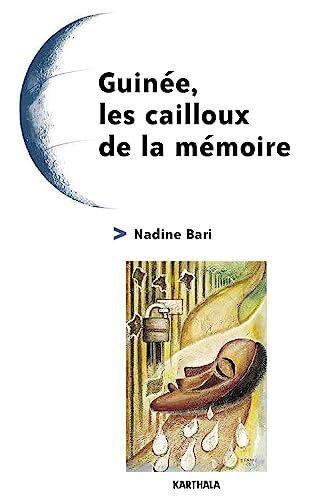 9782845864528: Guinée : Les Cailloux de la mémoire