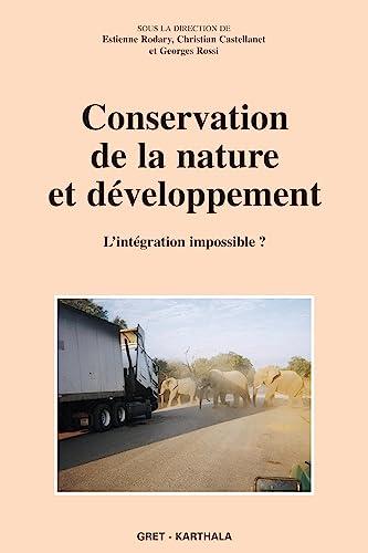 9782845864696: Conservation de la nature et Développement : L'Intégration impossible ?