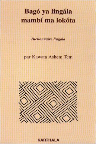 Bago ya lingala mambi ma lokota : Ashem-Tem Kawata