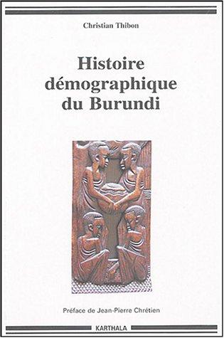 HISTOIRE DEMOGRAPHIQUE DU BURUNDI: THIBON CHRISTIAN