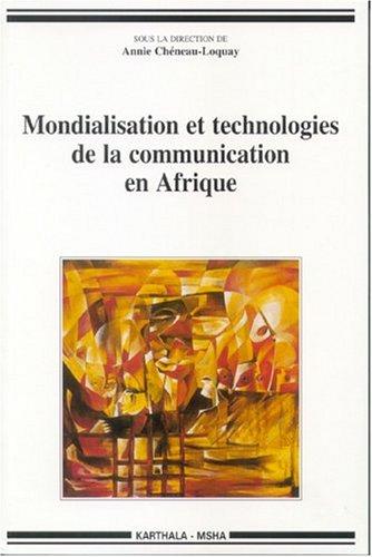 9782845865471: Mondialisation et technologies de la communication en Afrique