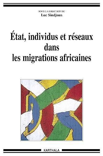 9782845865969: Etat, individus et r�seaux sans les migrations africaines