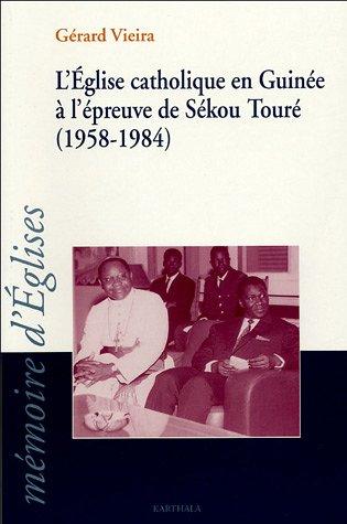 9782845866102: L'Eglise catholique en Guinée à l'épreuve de Sékou Touré (1958-1984)