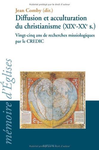 9782845866751: Diffusion et acculturation du christianisme (XIXe-XXe si�cle) : Vingt-cinq ans de recherches missiologiques par le CREDIC