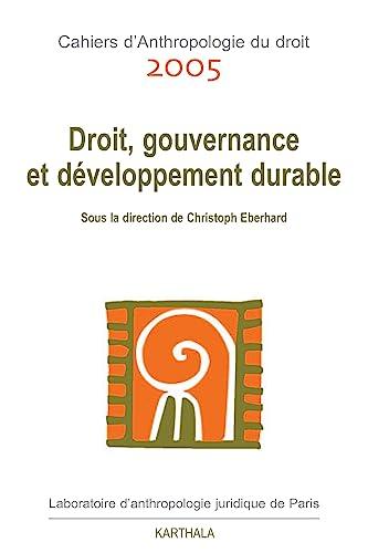 9782845867017: Cahiers d'Anthropologie du droit : Droit, gouvernance et développement durable