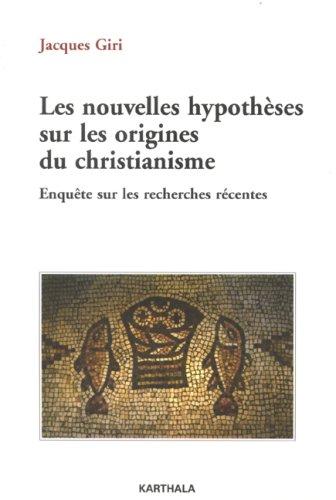 9782845868915: Les nouvelles hypothèses sur les origines du christianisme : Enquête sur les recherches récentes