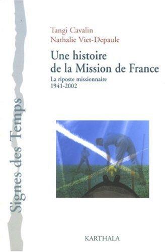 9782845868939: Une histoire de la Mission de France : La riposte missionnaire 1941-2002