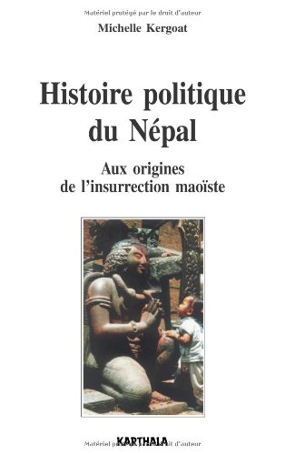 HISTOIRE POLITIQUE DU NEPAL - AUX ORIGIN: WIP