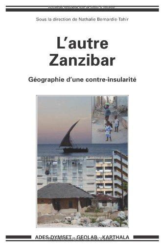 AUTRE ZANZIBAR -LGEOGRAPHIE D UNE CONTRE: COLLECTIF