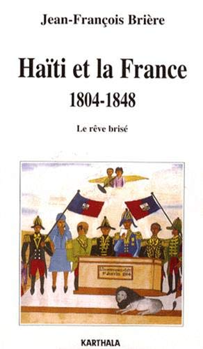 9782845869684: Haïti et la France 1804-1848 (French Edition)