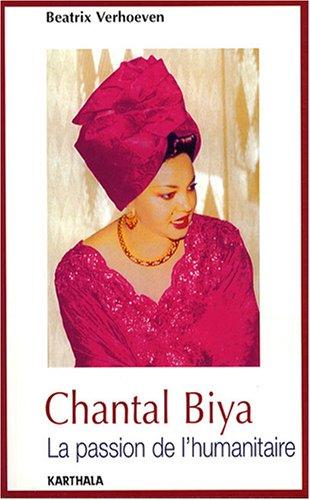 9782845869783: Chantal Biya, la passion de l'humanitaire (French Edition)