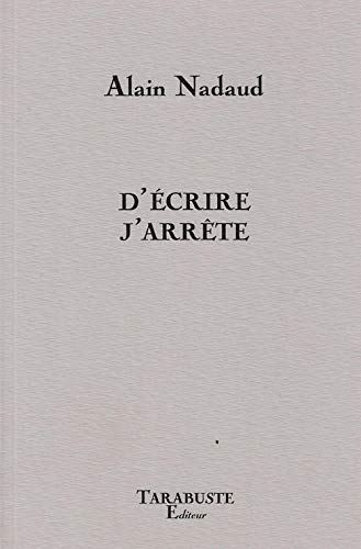 9782845872158: D'ecrire j'arrete (French Edition)