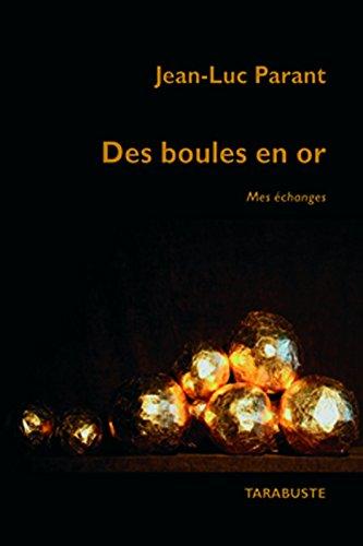 9782845872912: Des boules en or, mes �changes