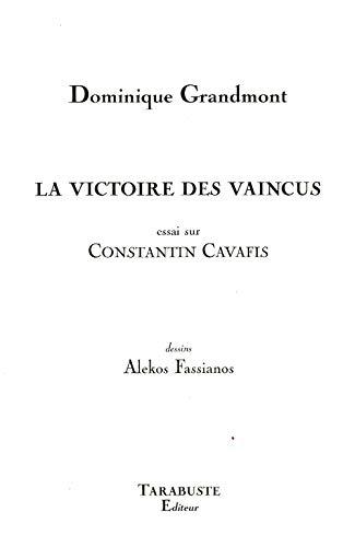 La victoire des vaincus : Essai sur: Grandmont, Dominique