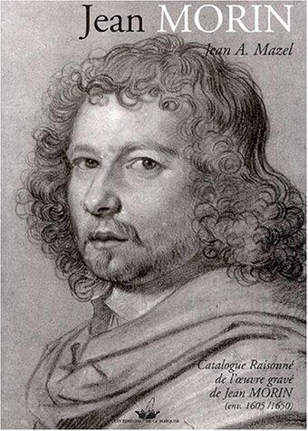 9782845890138: Catalogue raisonné de l'oeuvre gravée de Jean Morin : (Env. 1605 - 1650)