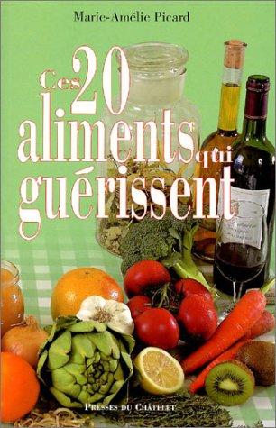 Ces 20 aliments qui guérissent: Picard, Marie-Amélie