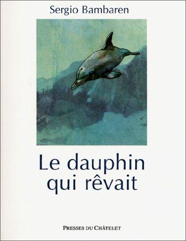 Le Dauphin qui rêvait: Bambaren, Sergio