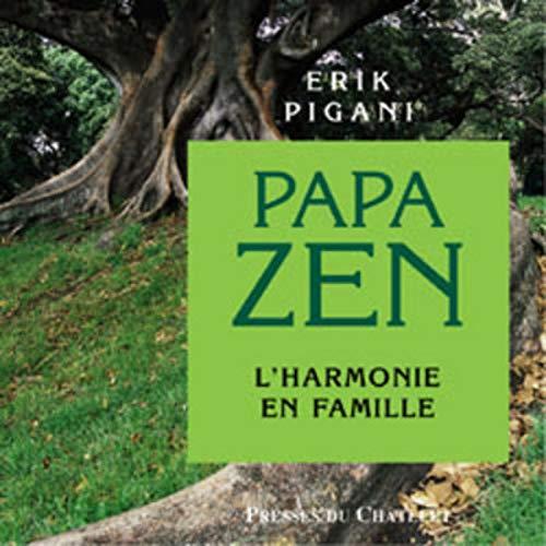 9782845921214: Papa zen, l'harmonie en famille