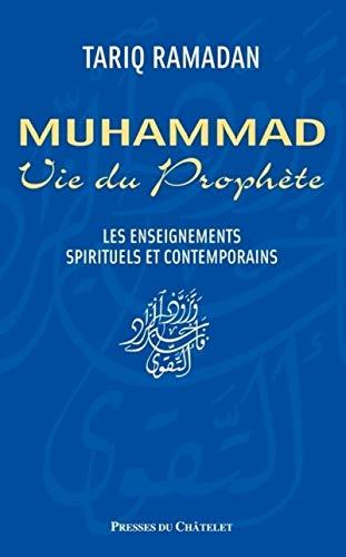 9782845922013: Muhammad, Vie du Prophète. Enseignements spirituels et contemporains