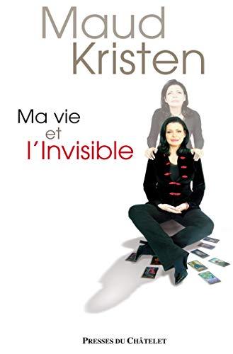 Ma Vie Et L'Invisible: Kristen Maud