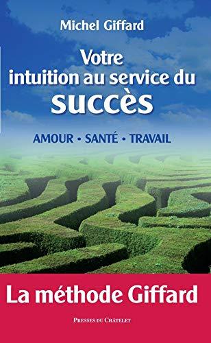 9782845922723: Votre intuition au service du succès