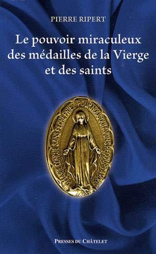 9782845922761: Le pouvoir miraculeux des médailles de la Vierge et des saints