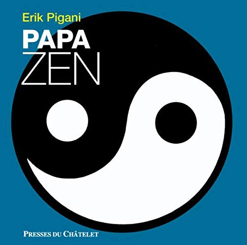 9782845923164: Papa zen (Développement personnel)