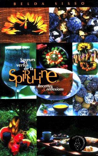 9782845940024: Saveurs et vertus de la spiruline - recettes et reflexions