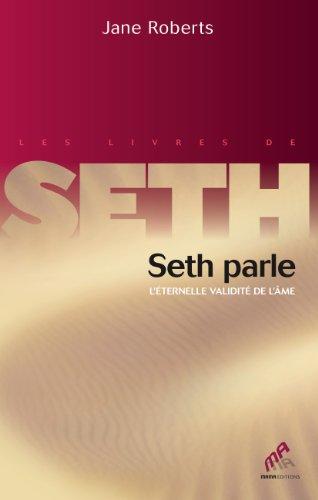 9782845940246: Seth parle (tomes 1 et 2) - l´eternelle validité de l´ame (Les livres de Seth)