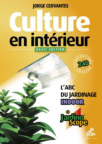 9782845940314: Culture en interieur ne - basic �dition, l'abc du jardinage indoor (+ jardinoscope)