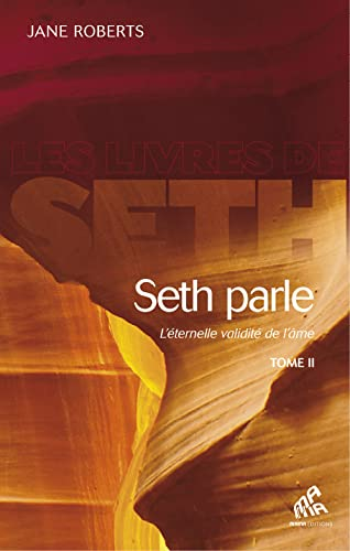 9782845940369: Seth parle (tome 2) - l´eternelle validité de l´ame (Les livres de Seth)