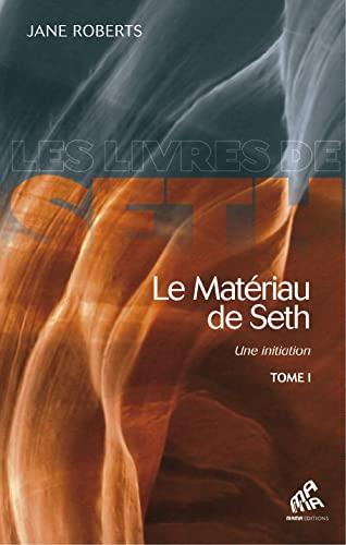 9782845940390: Le Matériau de Seth - Une initiation (Tome I)