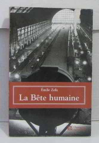 La Bete Humaine: Zola, Emile