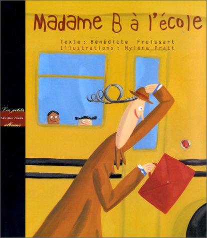 9782845960190: Madame B à l'école