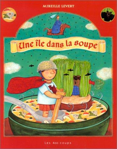 9782845960596: Une île dans la soupe