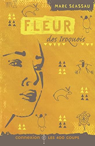 Fleur des Iroquois: Séassau, Marc