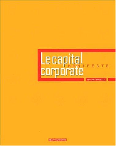 CAPITAL CORPORATE (LE) : MANIFESTE: EMSELLEM BERNARD