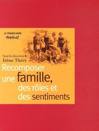 Recomposer une famille, des rôles et des: Théry, Irène/ Héritier,