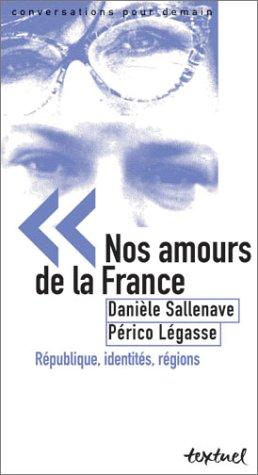 9782845970496: Nos amours de la France : République, identités, régions