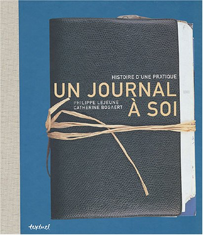 Un Journal A Soi : Histoire D'Une Pratique: Catherine Bogaert