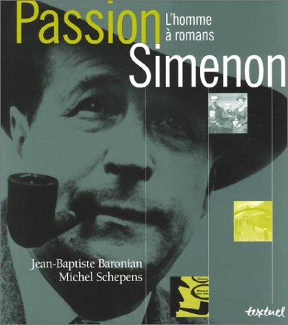 9782845970601: Passion Simenon : L'Homme à romans