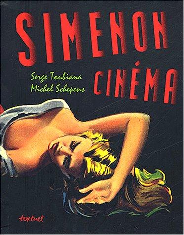 SIMENON CINEMA: TOUBIANA ( Serge ) & SCHEPENS ( Michel )
