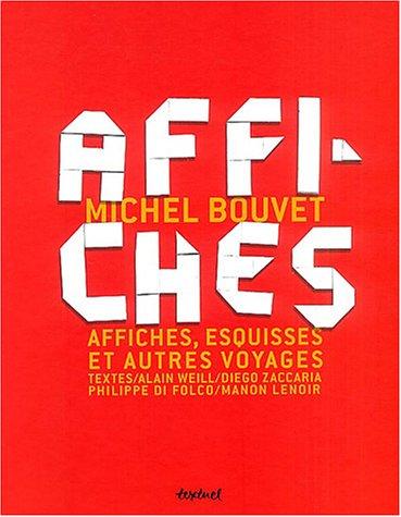 michel bouvet, affiches, esquisses et autres voyages: Michel Bouvet, Philippe Di Folco
