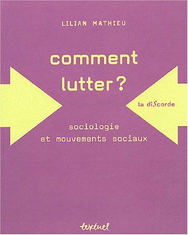 9782845971264: Comment lutter ? : Sociologie et mouvements sociaux