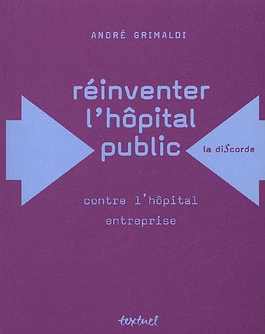 9782845971370: Réinventer l'hôpital public : Contre l'hôpital entreprise