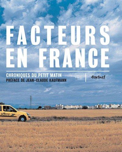 Facteurs en France (French Edition): Olivier Constant, Alain Lamour, Arnaud Lavre, Cristina L'Homme...