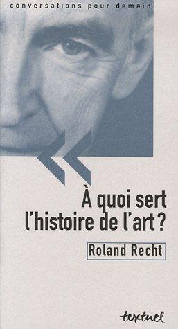 9782845971943: A quoi sert l'histoire de l'art ?