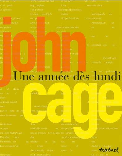 UNE ANNÉE DÈS LUNDI : CONFÉRENCES ET ÉCRITS: CAGE JOHN